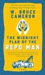 The Midnight Plan of the Repo Man: A Novel (Ruddy McCann) - W. Bruce Cameron