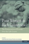 Poor Women in Rich Countries: The Feminization of Poverty Over the Life Course - Gertrude Schaffner Goldberg