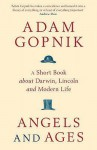 Angels and Ages - Adam Gopnik