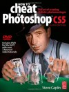 How to Cheat in Photoshop CS5: The art of creating realistic photomontages - Steve Caplin
