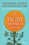 O Tigre Branco - Aravind Adiga, Alice Rocha
