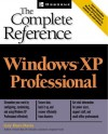 Windows (R) XP Professional: The Complete Reference - Guy Hart-Davis