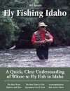 Fly Fishing Idaho: A Quick, Clear Understanding of Where to Fly Fish in Idaho (No Nonsense Fly Fishing Guides) - Bill Mason