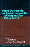 Home Ownership and Social Inequality in Comparative Perspective (Studies in Social Inequality) - Karin Kurz, Hans-Peter Blossfeld