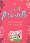 Nie traćmy ani chwili - Jill Mansell