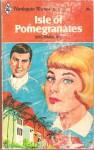 Isle of Pomegranates - Iris Danbury