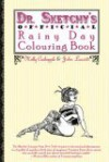 Dr. Sketchy's Official Rainy Day Colouring Book - Molly Crabapple, John Leavitt