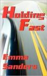 Holding Fast - Emma Sanders