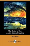 The Spring of Joy: A Little Book of Healing (Dodo Press) - Mary Webb