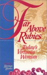 Far Above Rubies: Today's Virtuous Woman - Herman C. Hanko