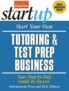 Start Your Own Tutoring and Test Prep Business (StartUp Series) - Entrepreneur Press