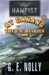 Hamfist At DaNang: The FAC Diaries (Hamfist Trilogy Part 1 and 2) - G.E. Nolly