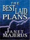 The Best Laid Plans - Janet Majerus