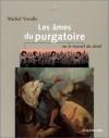 Les Âmes du Purgatoire ou Le Travail du Deuil - Michel Vovelle