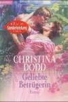 Geliebte Betrügerin - Christina Dodd