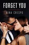 Forget You (The Kingman Brothers #1) - Nina Crespo