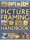 The Practical Picture Framing Handbook - Rian Kanduth
