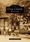 Oak Creek Wisconsin (WI) (Images of America) - Anita Rowe, Larry Rowe