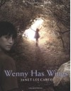 Wenny Has Wings - Janet Lee Carey