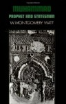 Muhammad: Prophet and Statesman - William Montgomery Watt