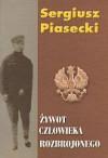 ywot człowieka rozbrojonego - Sergiusz Piasecki