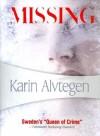 Missing (Felony & Mayhem Mysteries) - Karin Alvtegen