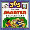 365 Ways To A Smarter Preschooler - Marilee Robin Burton