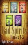 Bad Spirit: Books 1-5 - D.V. Berkom