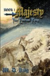 Majesty: The Eternal King: Book 1 (Volume 1) - W D King