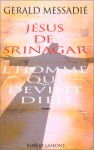 Jesus de Srinagar: L'Homme Qui Devint Dieu - Gerald Messadié