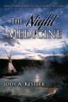 The Night Medicine - Jody A. Kessler