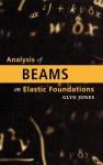 Analysis of Beams on Elastic Foundations - Glyn Jones