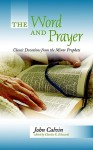 The Word and Prayer: Classic Devotions from the Minor Prophets - John Calvin