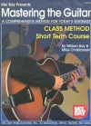 Mastering the Guitar: Class Method Short Term Course: A Comprehensive Method for Today's Guitarist! - William Bay, Mike Christiansen