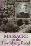 Massacre on the Lordsburg Road: A Tragedy of the Apache Wars - Marc Simmons
