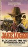 Slocum and the Red River Renegades - Jake Logan