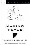 Making Peace - Denise Levertov, Peggy Rosenthal