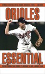 Orioles Essential: Everything You Need to Know to Be a Real Fan! - Thom Loverro