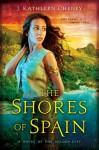 The Shores of Spain - J. Kathleen Cheney
