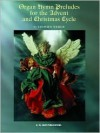 Organ Hymn Preludes for the Advent and Christmas Cycle - Stephen Weber