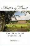 Matter of Trust: The Shades of Pemberley - P.O. Dixon