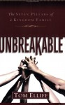 Unbreakable: The Seven Pillars of a Kingdom Family - Thomas D. Elliff