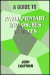 A Guide to the Parliamentary Enclosures in Wales (University of Wales Press - Writers of Wales) - John Chapman