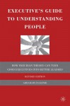 Executive's Guide to Understanding People: How Freudian Theory Can Turn Good Executives into Better Leaders - Abraham Zaleznik