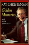 Golden Memories - Ray Christians, Stew Thornley, Ray Christians