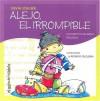 Alejo El Irrompible - Silvia Schujer