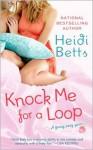 Knock Me for a Loop - Heidi Betts