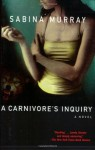 A Carnivore's Inquiry (Audio) - Sabina Murray, Wendy Hoopes