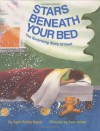 Stars Beneath Your Bed: The Surprising Story of Dust - April Pulley Sayre, Ann Jonas