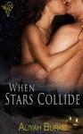 When Stars Collide - Aliyah Burke